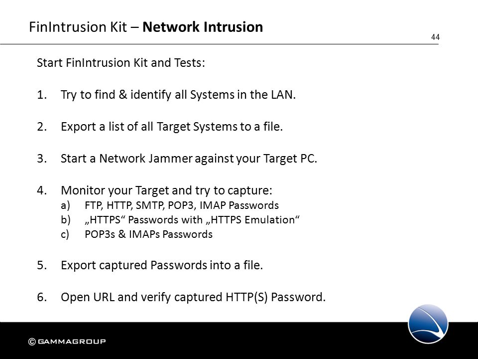 44 FinIntrusion Kit – Network Intrusion Start FinIntrusion Kit and Tests: 1.Try to find & identify all Systems in the LAN.