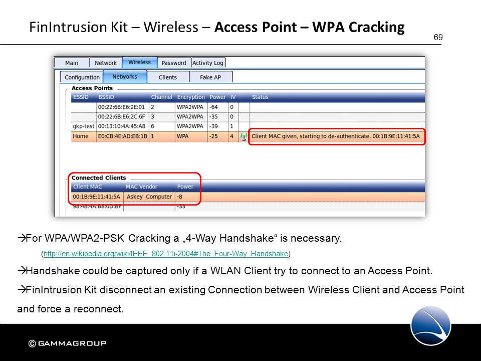 """69 FinIntrusion Kit – Wireless – Access Point – WPA Cracking  For WPA/WPA2-PSK Cracking a """"4-Way Handshake is necessary."""