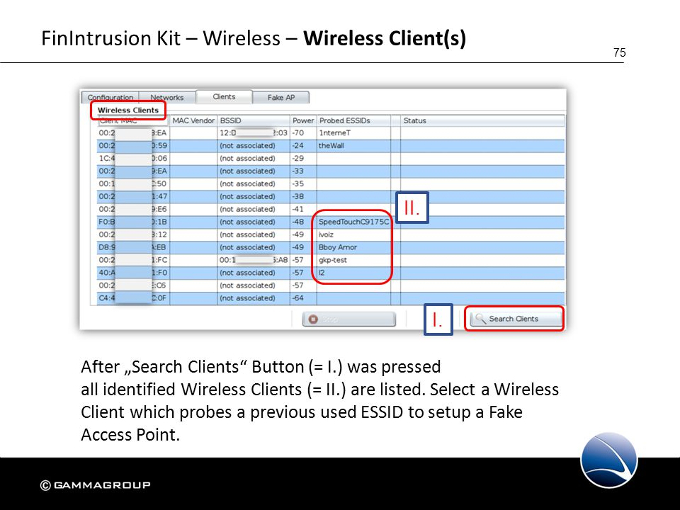 """75 FinIntrusion Kit – Wireless – Wireless Client(s) After """"Search Clients Button (= I.) was pressed all identified Wireless Clients (= II.) are listed."""