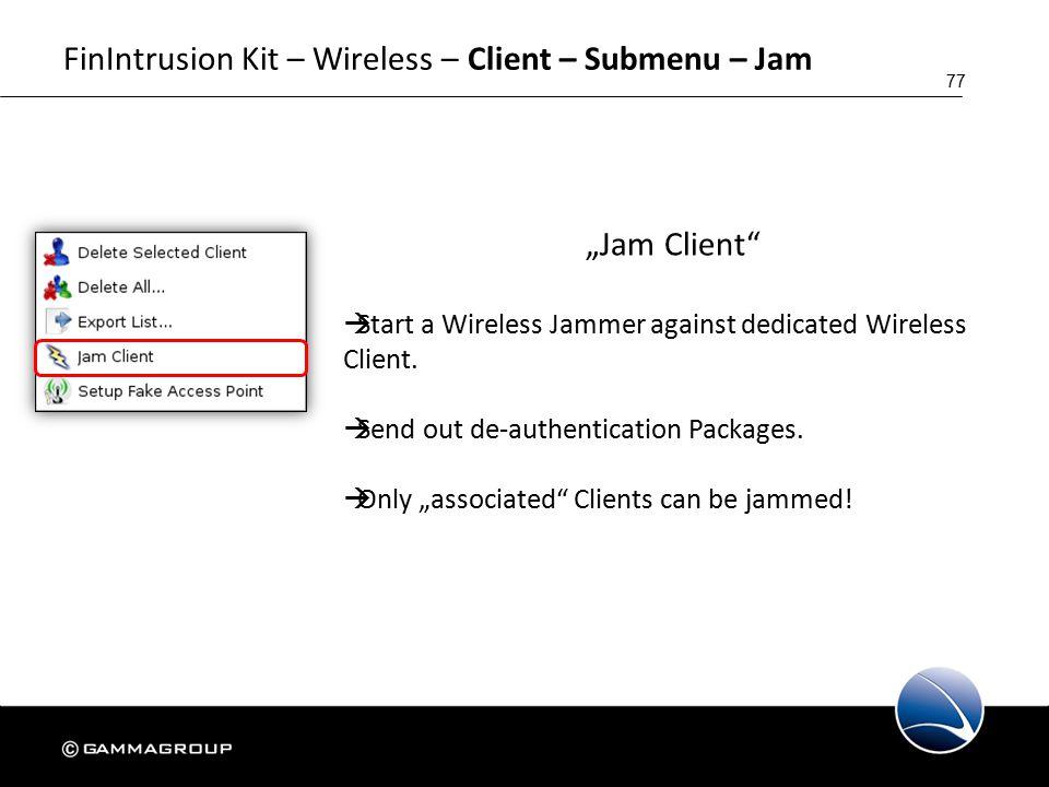 "77 FinIntrusion Kit – Wireless – Client – Submenu – Jam ""Jam Client  Start a Wireless Jammer against dedicated Wireless Client."