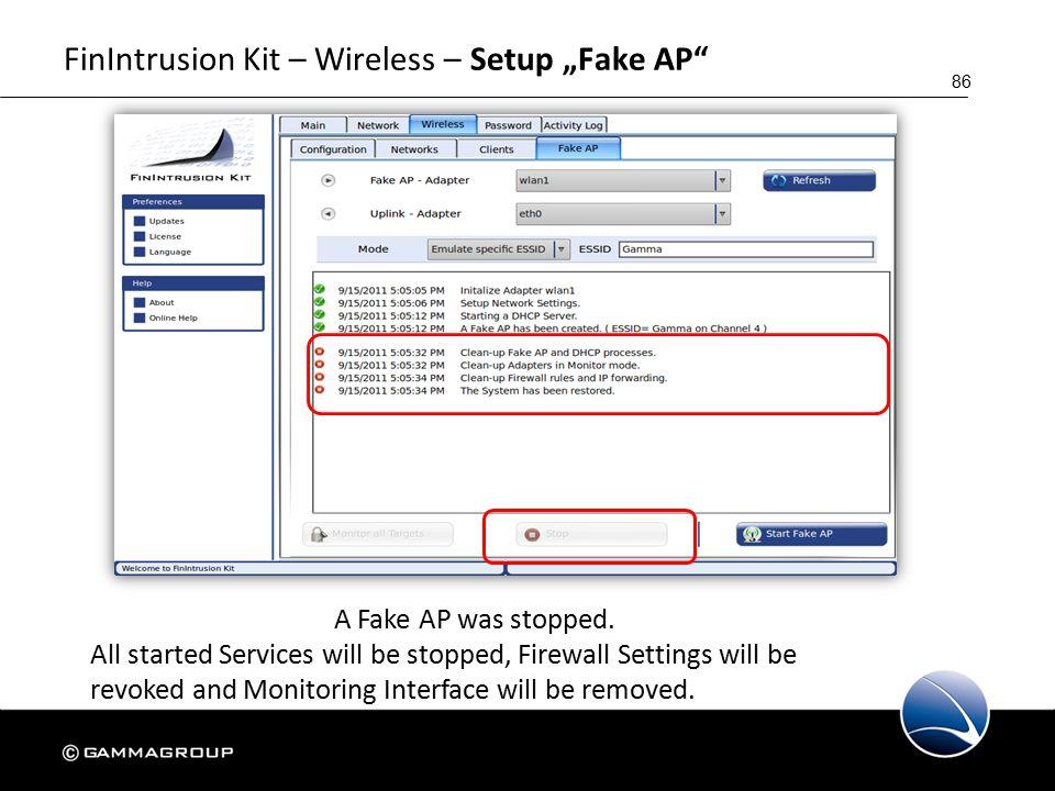 "86 FinIntrusion Kit – Wireless – Setup ""Fake AP A Fake AP was stopped."