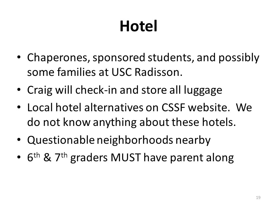 Hotel Chaperones, sponsored students, and possibly some families at USC Radisson.