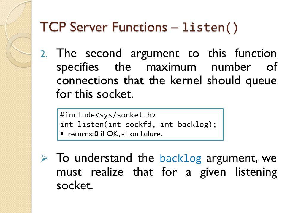 TCP Server Functions – listen() 2.