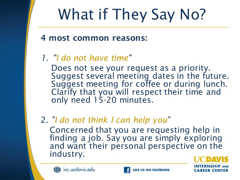 What if They Say No? 4 most common reasons: 1.