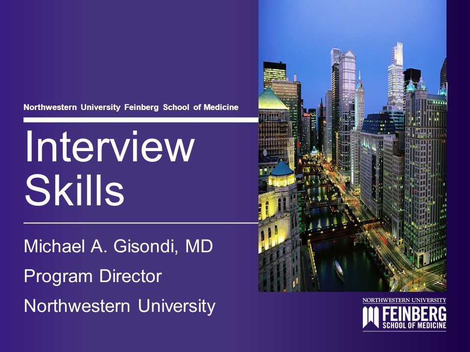 Northwestern University Feinberg School of Medicine Interview Skills Michael A.