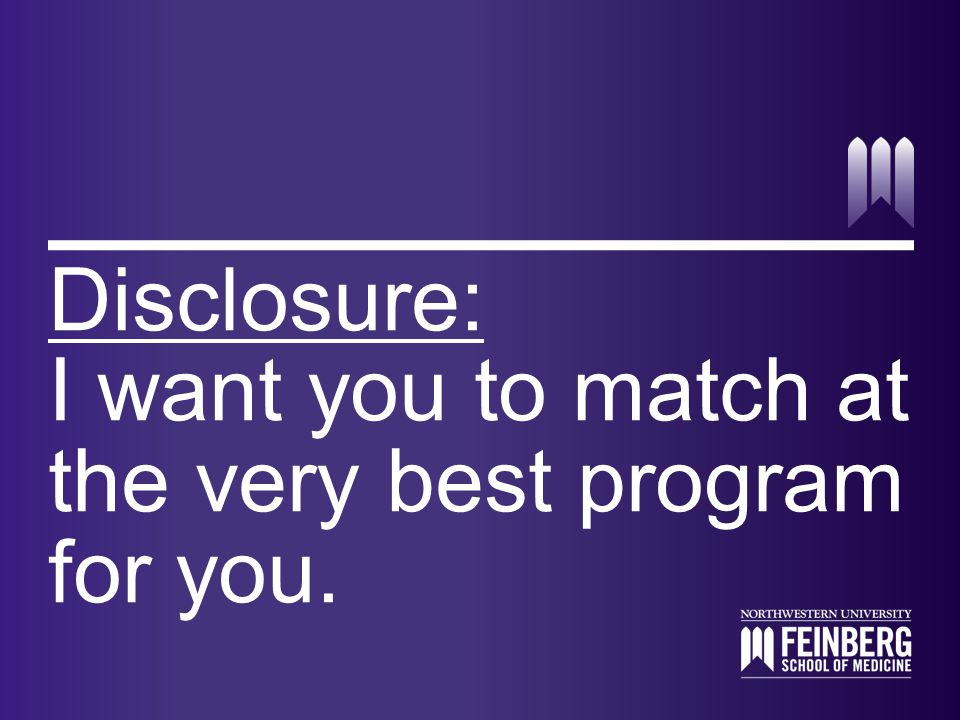 Disclosure: I want you to match at the very best program for you.
