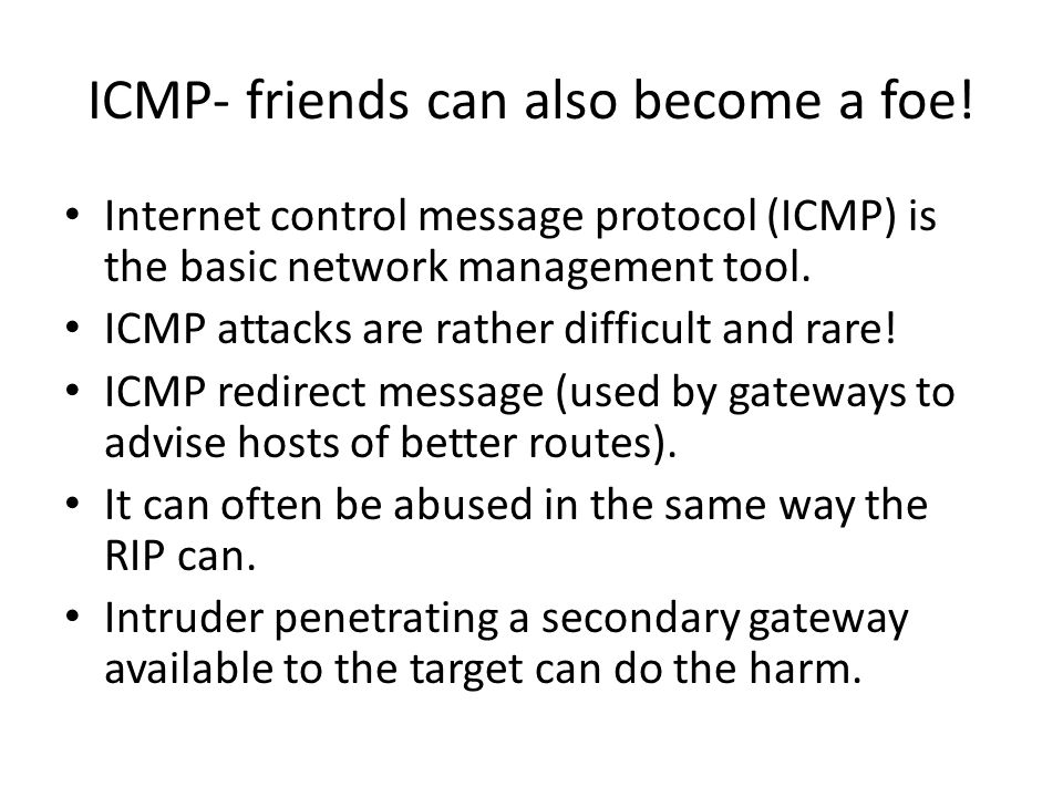 ICMP- friends can also become a foe.