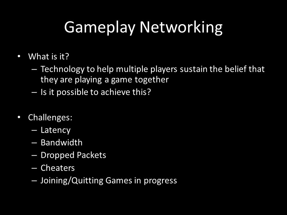 Gameplay Networking What is it.
