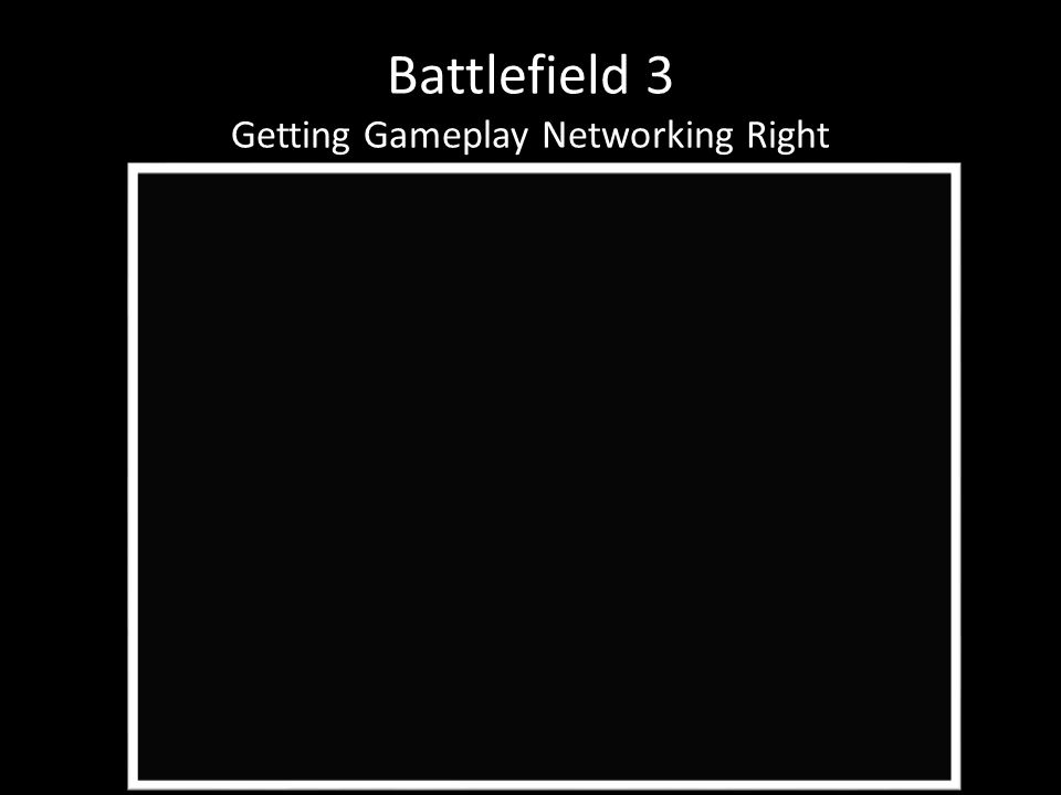 Battlefield 3 Getting Gameplay Networking Right