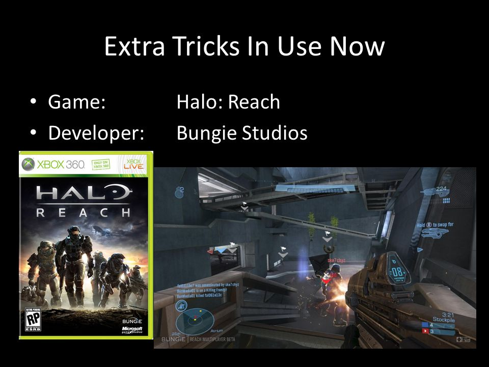 Extra Tricks In Use Now Game: Halo: Reach Developer:Bungie Studios