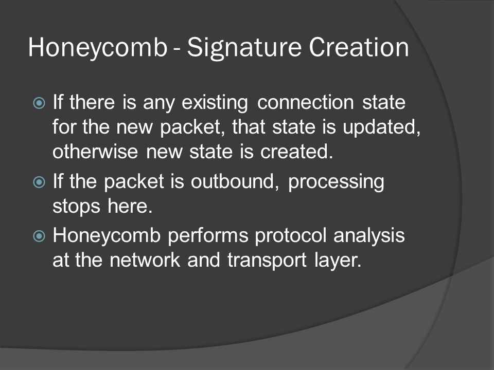  If there is any existing connection state for the new packet, that state is updated, otherwise new state is created.