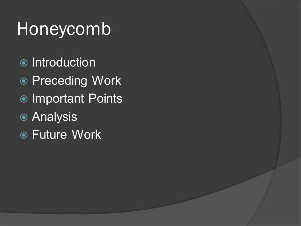 Honeycomb – Personal Analysis  No production data other than a home network  Very little results  Didn't say what hardware was used for processing  Odd that they say plugins are built into Honeyd to lessen impact, however we can see it significantly takes a performance hit  Doesn't do anything against polymorphic malware