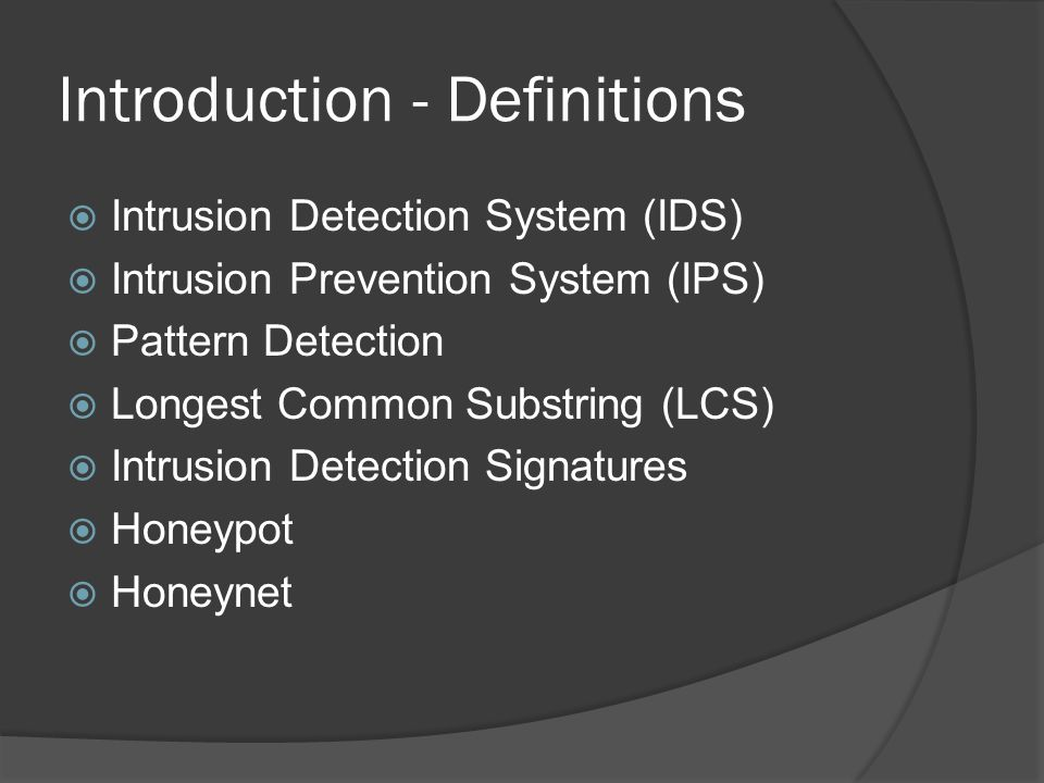 Preceding Work - Honeypots  Been around since the 1990's  Used to either hide more valuable resources of a network or to analyze attacks of intruders  High Interaction  Low Interaction  Variety of software  Can be put on a physical system or virtualized