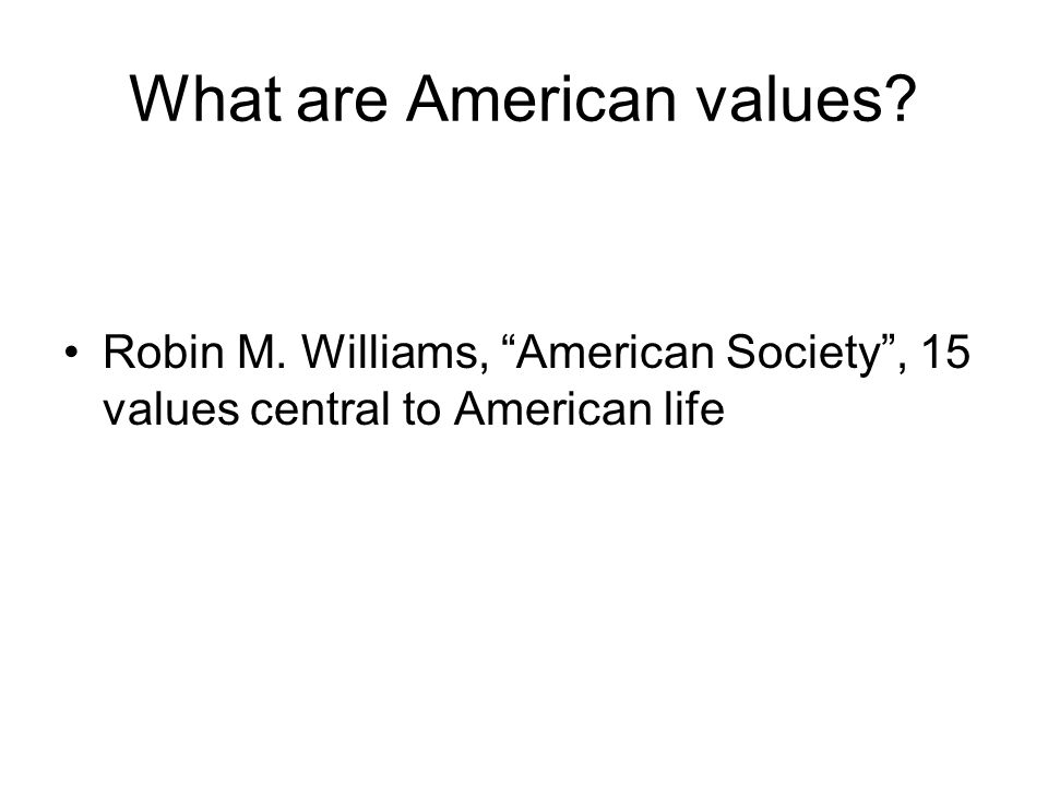"""What are American values? Robin M. Williams, """"American Society"""", 15 values central to American life"""