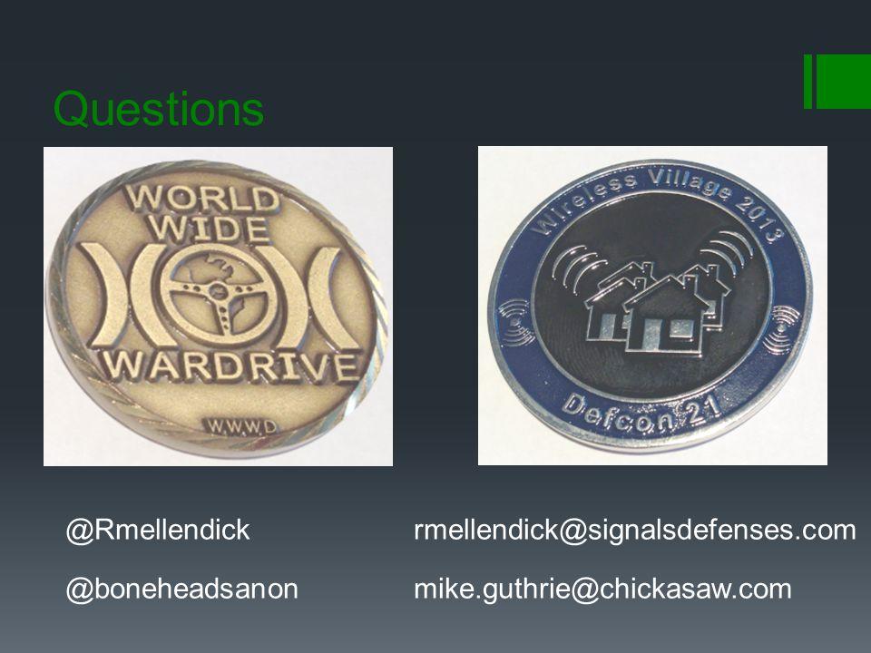Questions @Rmellendickrmellendick@signalsdefenses.com @boneheadsanonmike.guthrie@chickasaw.com