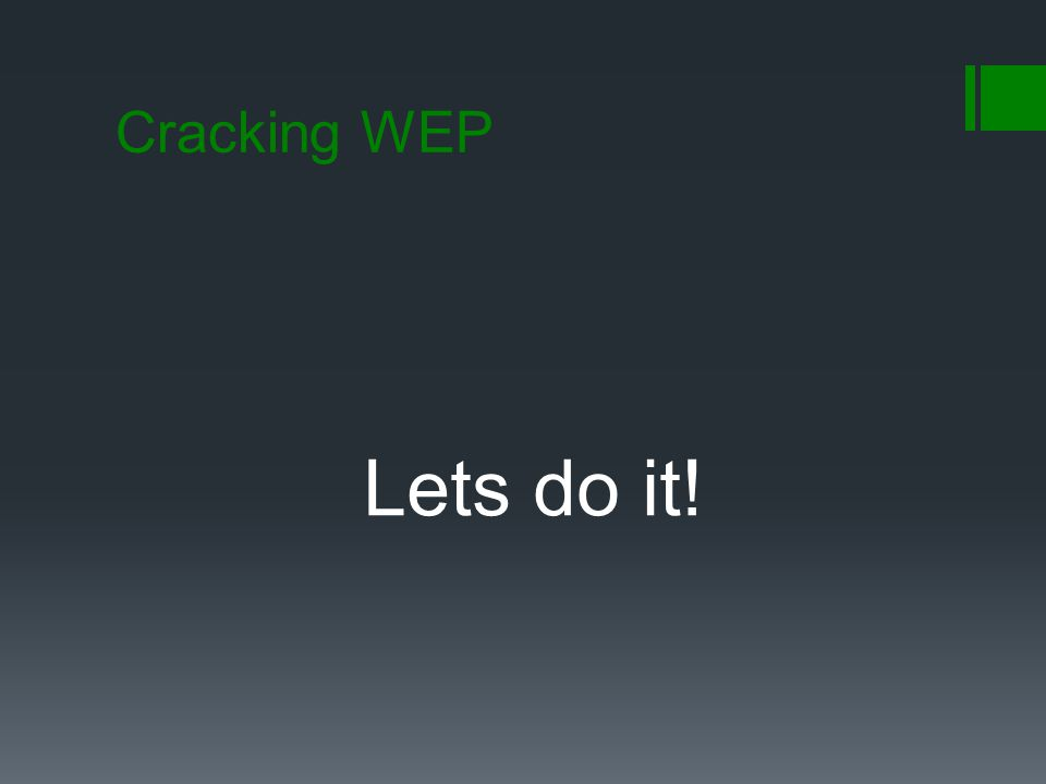 WEP Cracking Easier  There are many tools which are scripted to simplify this process.