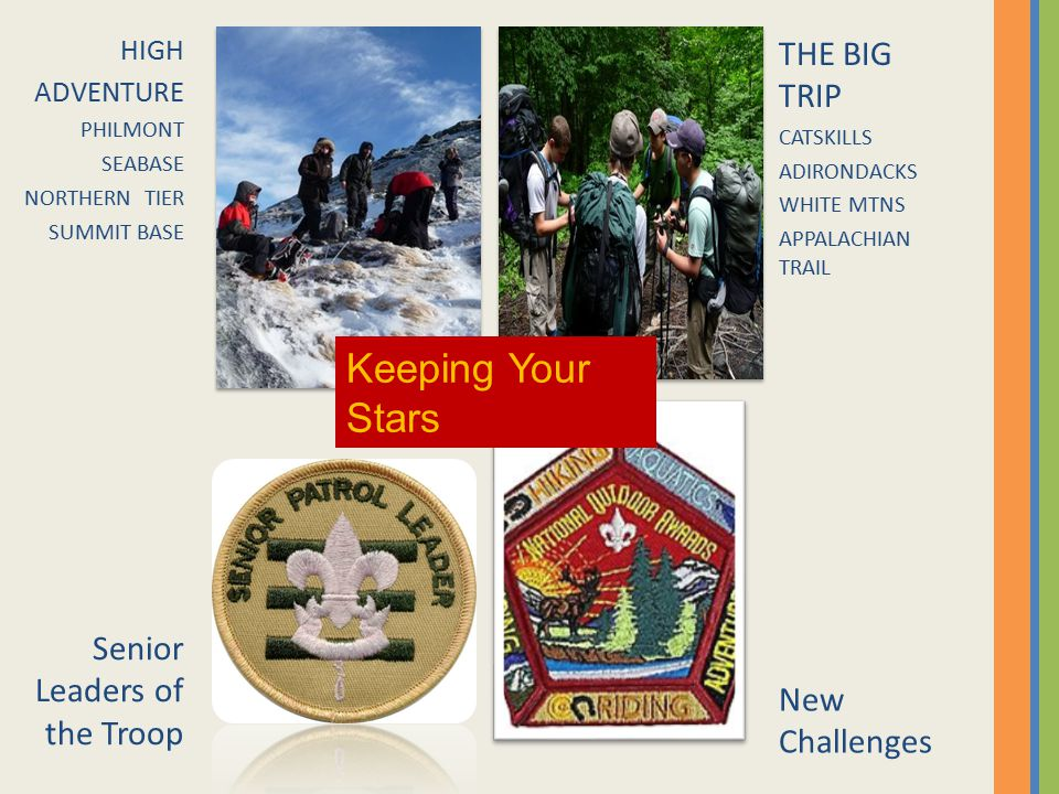 HIGH ADVENTURE PHILMONT SEABASE NORTHERN TIER SUMMIT BASE THE BIG TRIP CATSKILLS ADIRONDACKS WHITE MTNS APPALACHIAN TRAIL Senior Leaders of the Troop New Challenges Keeping Your Stars
