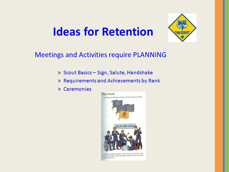 Ideas for Retention Meetings and Activities require PLANNING » Scout Basics – Sign, Salute, Handshake » Requirements and Achievements by Rank » Ceremonies