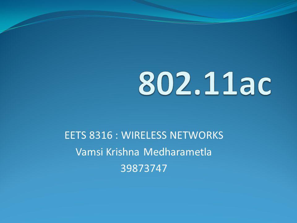 EETS 8316 : WIRELESS NETWORKS Vamsi Krishna Medharametla 39873747