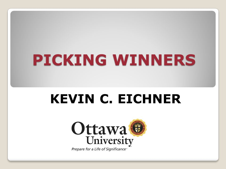 PICKING WINNERS KEVIN C. EICHNER