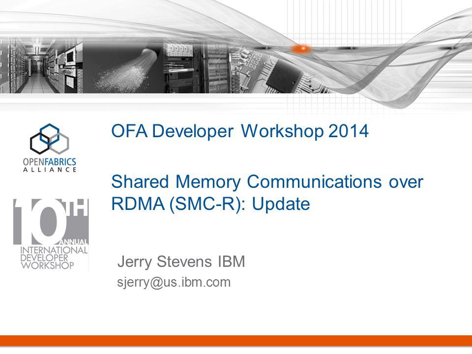 12 2014 OFA Developers Conf March 30 – April 2, 2014SMC-R Update OFA Dev Workshop Topic 2 SMC-R Availability
