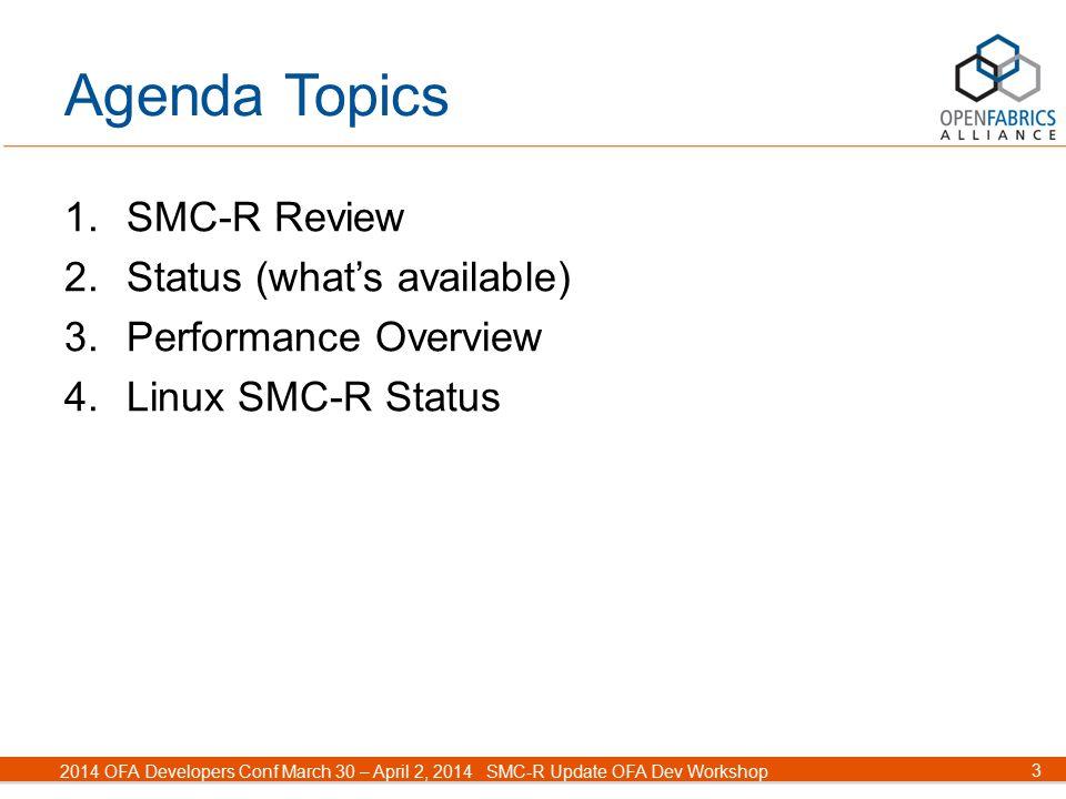 4 2014 OFA Developers Conf March 30 – April 2, 2014SMC-R Update OFA Dev Workshop Topic 1 SMC-R Review