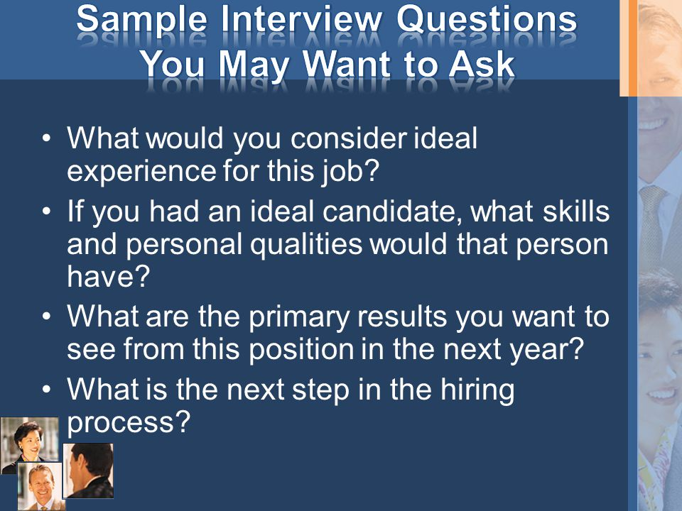 What would you consider ideal experience for this job? If you had an ideal candidate, what skills and personal qualities would that person have? What