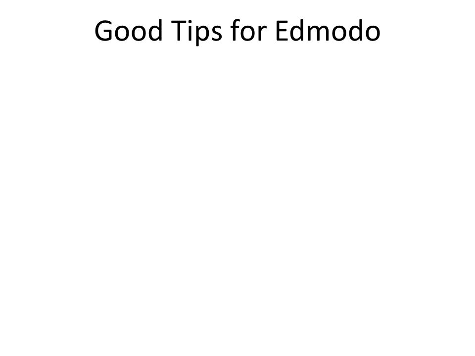 Good Tips for Edmodo