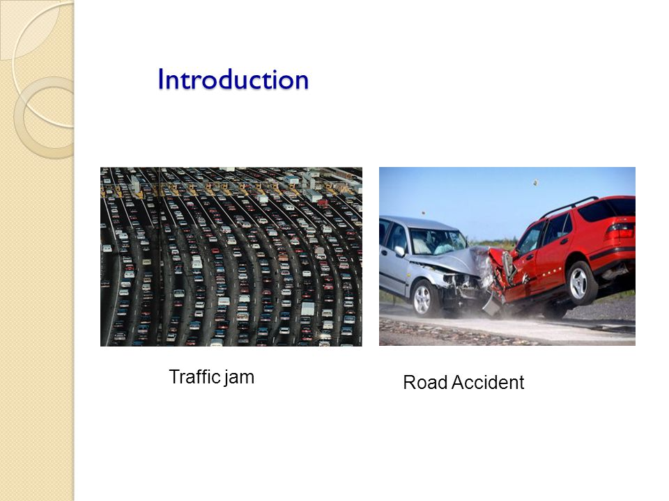 Introduction Traffic jam Road Accident