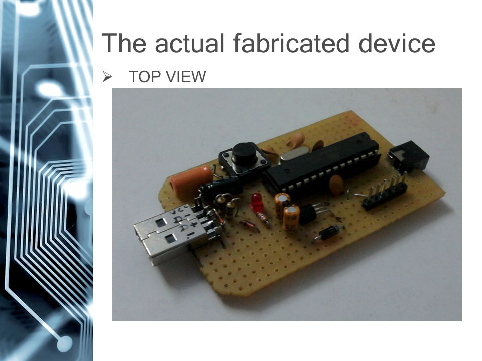 The actual fabricated device  TOP VIEW