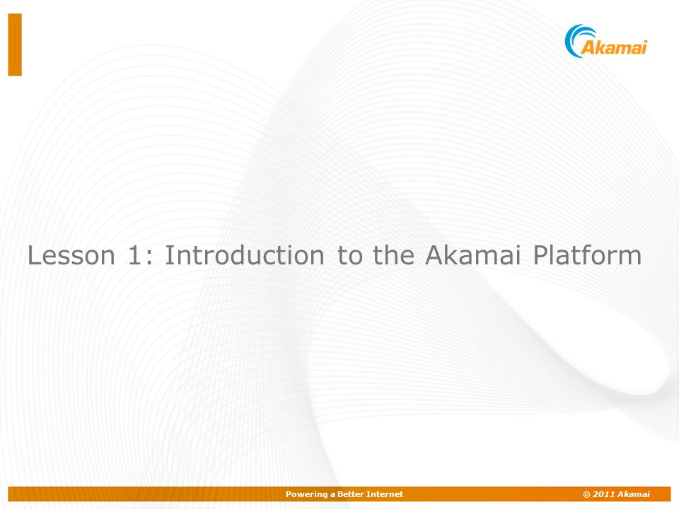 Powering a Better Internet © 2011 Akamai Advertising Decision Solution (ADS) A robust behavioral targeting solution that allows enterprises to increase advertising revenues and results with precise real-time marketing.
