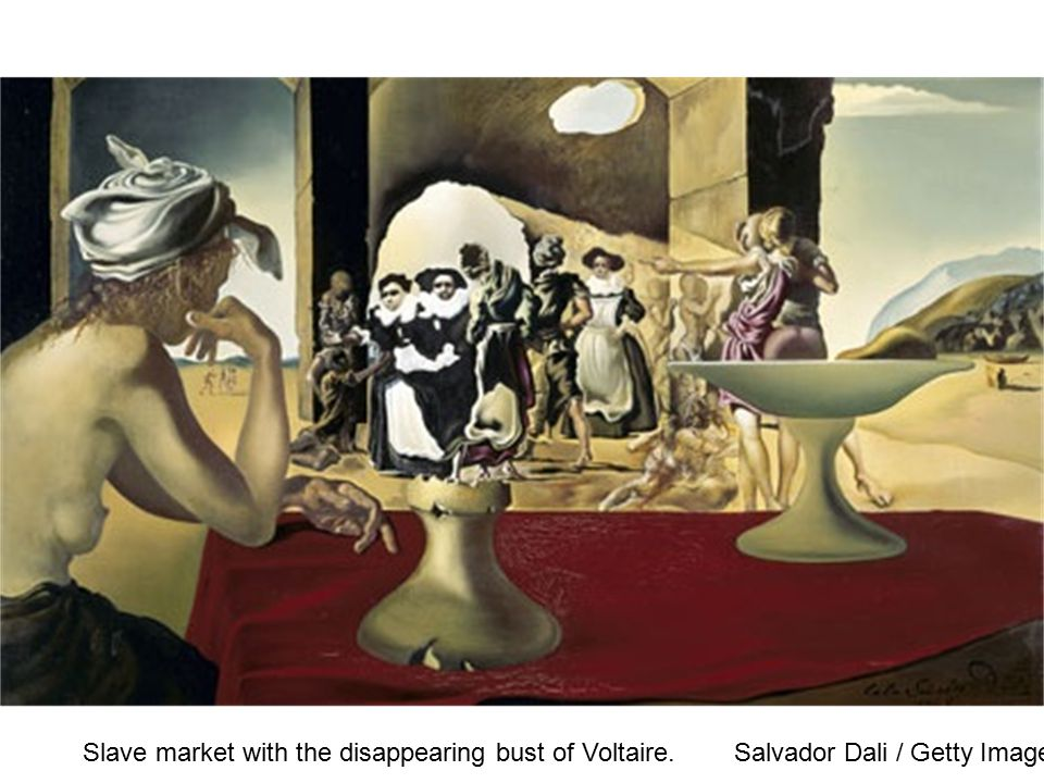 Slave market with the disappearing bust of Voltaire. Salvador Dali / Getty Images