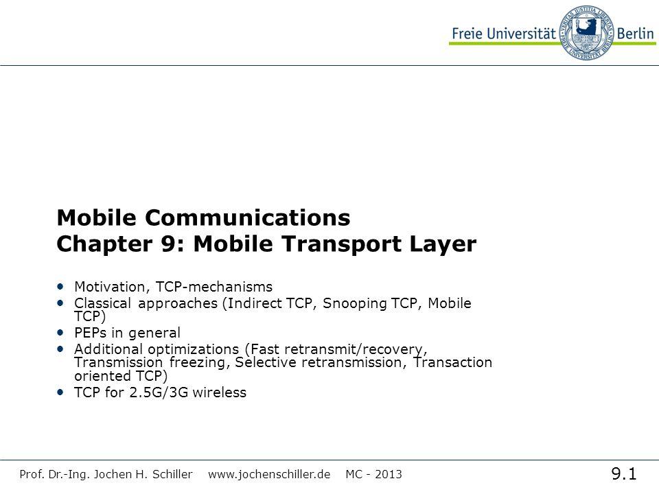 9.2 Prof.Dr.-Ing. Jochen H. Schiller www.jochenschiller.de MC - 2013 Transport Layer E.g.