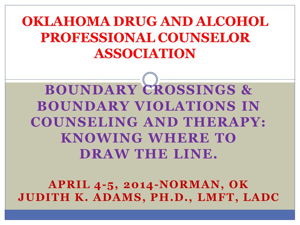 BOUNDARY CROSSINGS & BOUNDARY VIOLATIONS IN THERAPY The rule, contained within the Board of Licensed Alcohol and Drug Counselors Act says: A sexual dual relationship is where therapist and client are also involved in a sexual relationship.