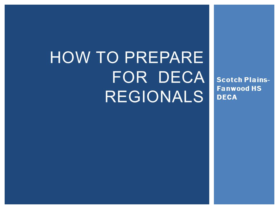 Scotch Plains- Fanwood HS DECA HOW TO PREPARE FOR DECA REGIONALS