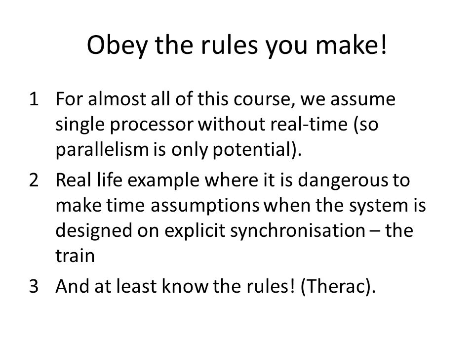 Obey the rules you make.