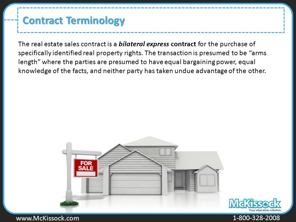 www.Mckissock.com www.McKissock.com 1-800-328-2008 Contract Terminology The real estate sales contract is a bilateral express contract for the purchas