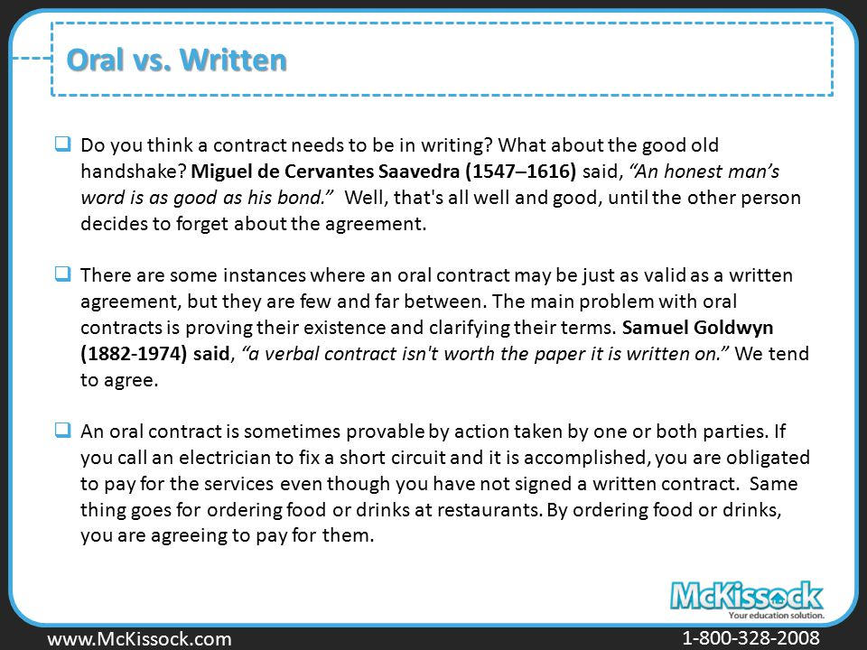 www.Mckissock.com www.McKissock.com 1-800-328-2008 Oral vs. Written  Do you think a contract needs to be in writing? What about the good old handshak