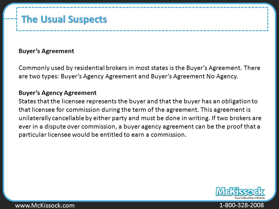 www.Mckissock.com www.McKissock.com 1-800-328-2008 The Usual Suspects Buyer's Agreement Commonly used by residential brokers in most states is the Buy