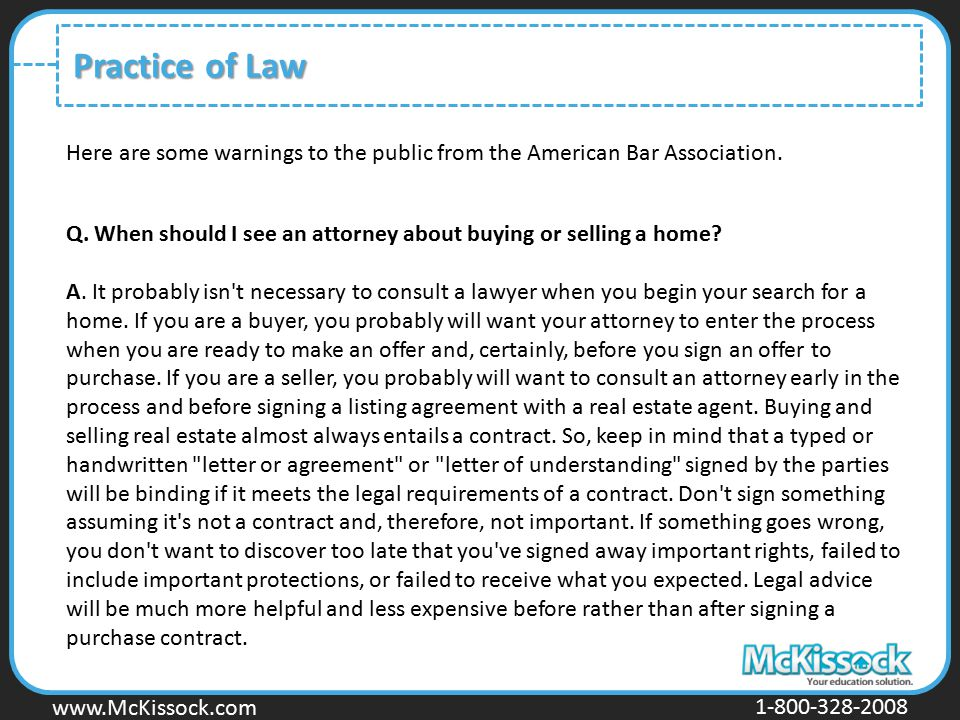 www.Mckissock.com www.McKissock.com 1-800-328-2008 Practice of Law Here are some warnings to the public from the American Bar Association. Q. When sho