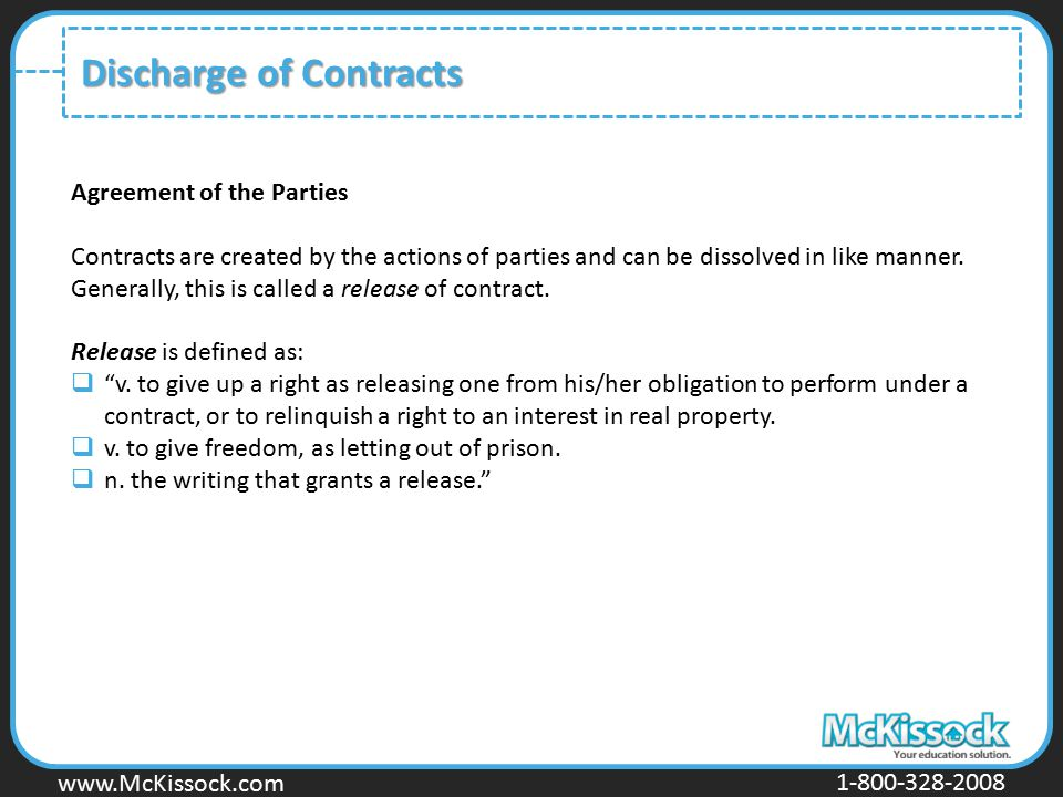 www.Mckissock.com www.McKissock.com 1-800-328-2008 Discharge of Contracts Agreement of the Parties Contracts are created by the actions of parties and