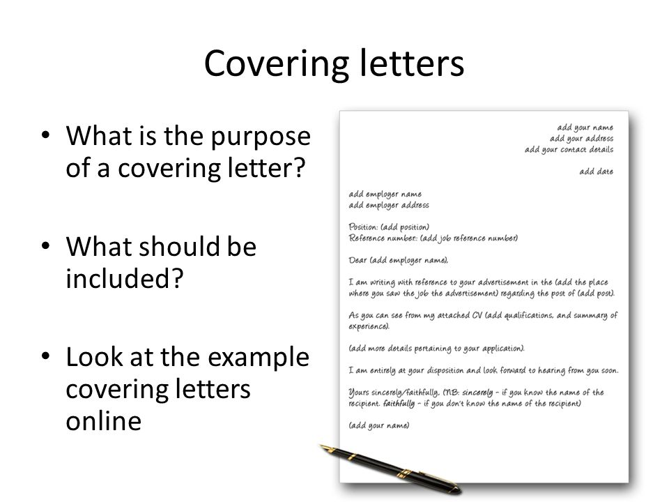 Covering letters What is the purpose of a covering letter.