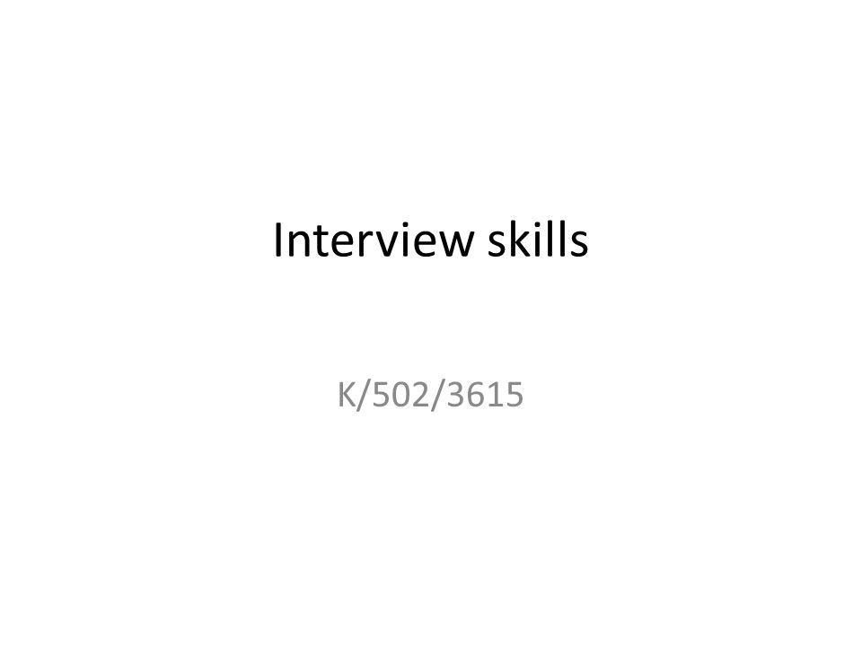 Interview skills K/502/3615