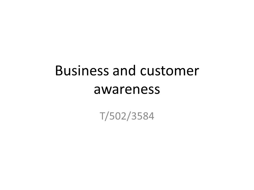 Business and customer awareness T/502/3584