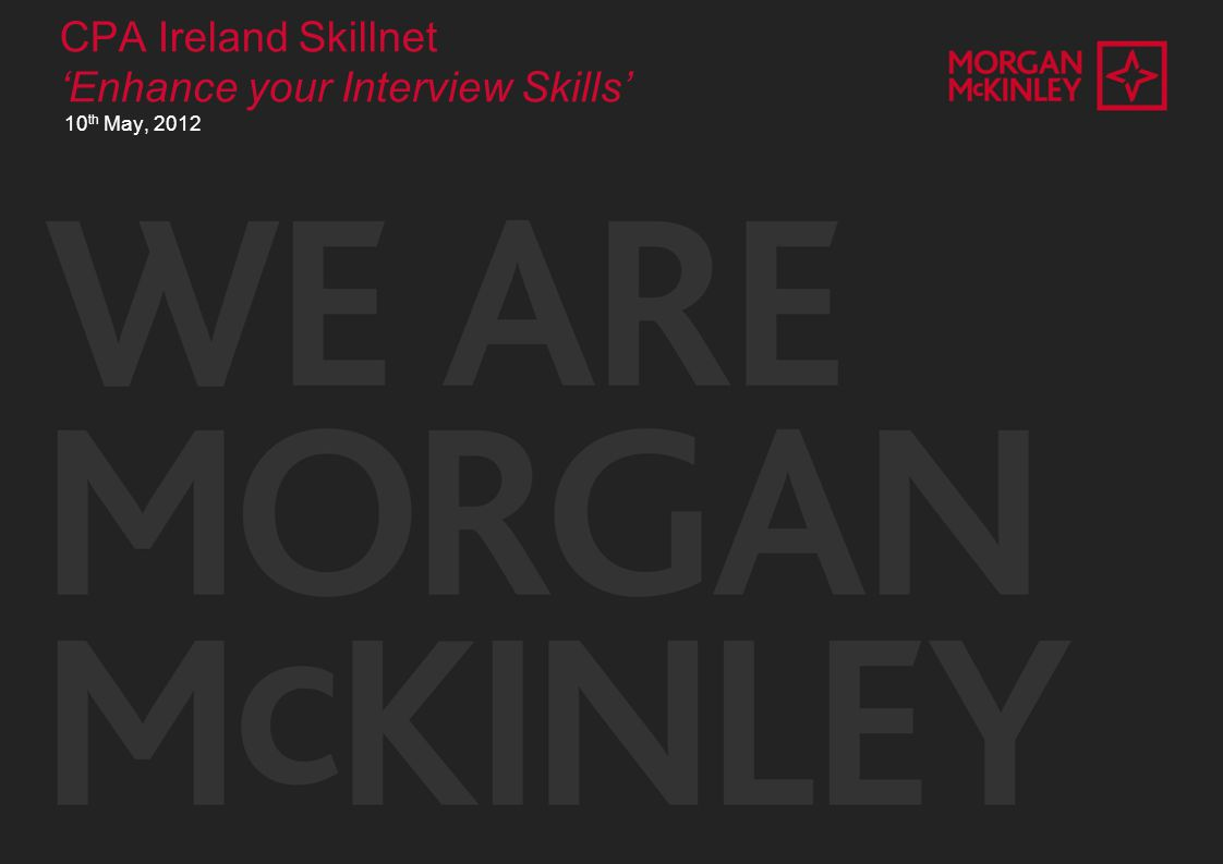 CPA Ireland Skillnet 'Enhance your Interview Skills' 10 th May, 2012