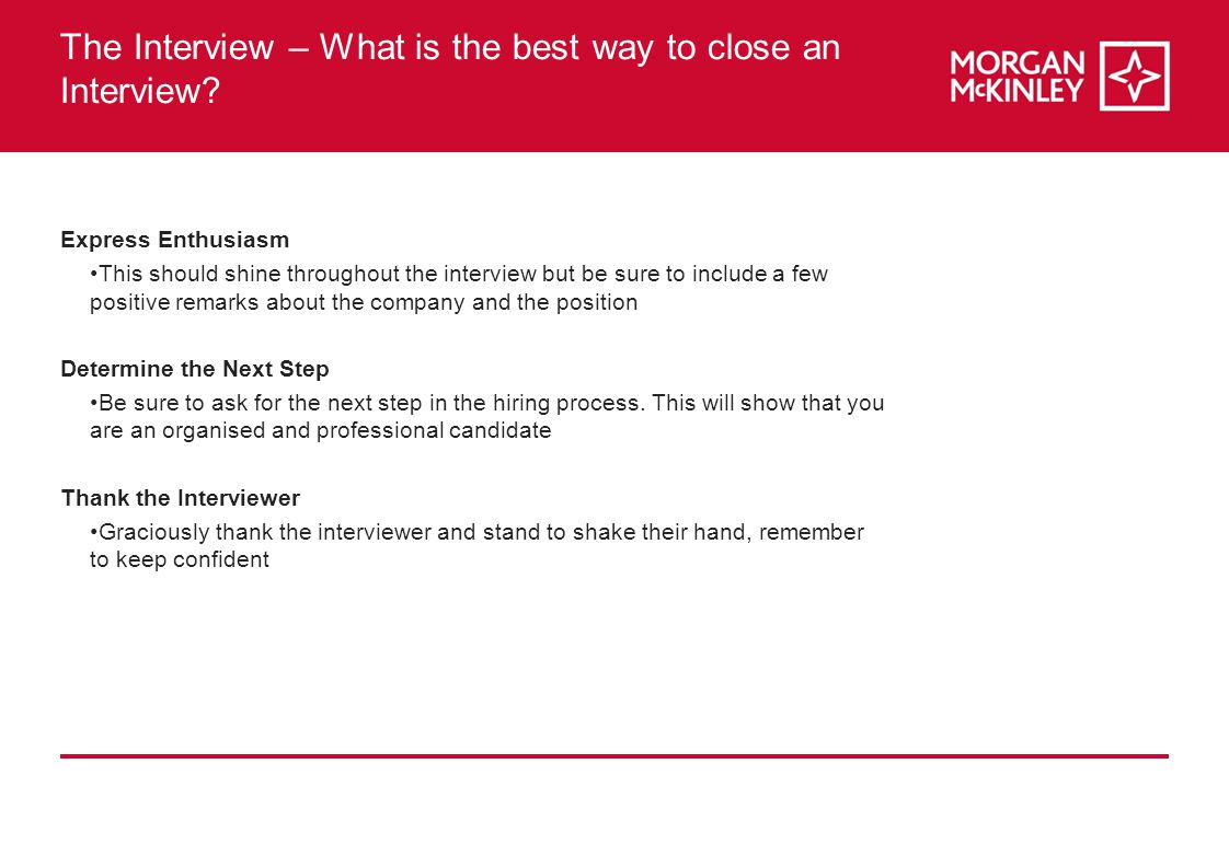 The Interview – What is the best way to close an Interview.