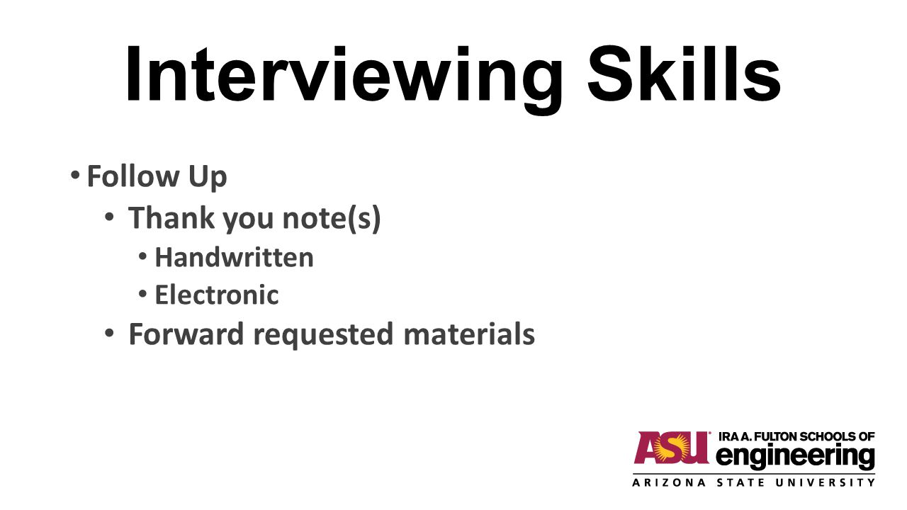 Interviewing Skills Follow Up Thank you note(s) Handwritten Electronic Forward requested materials