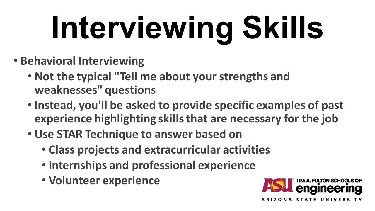 Interviewing Skills Behavioral Interviewing Not the typical