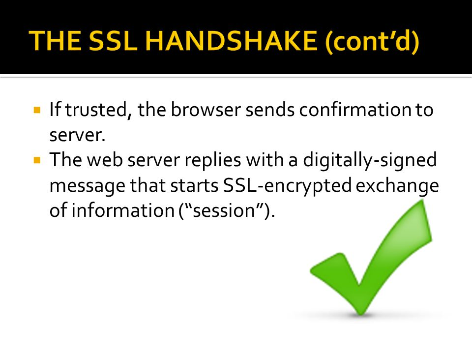  If trusted, the browser sends confirmation to server.