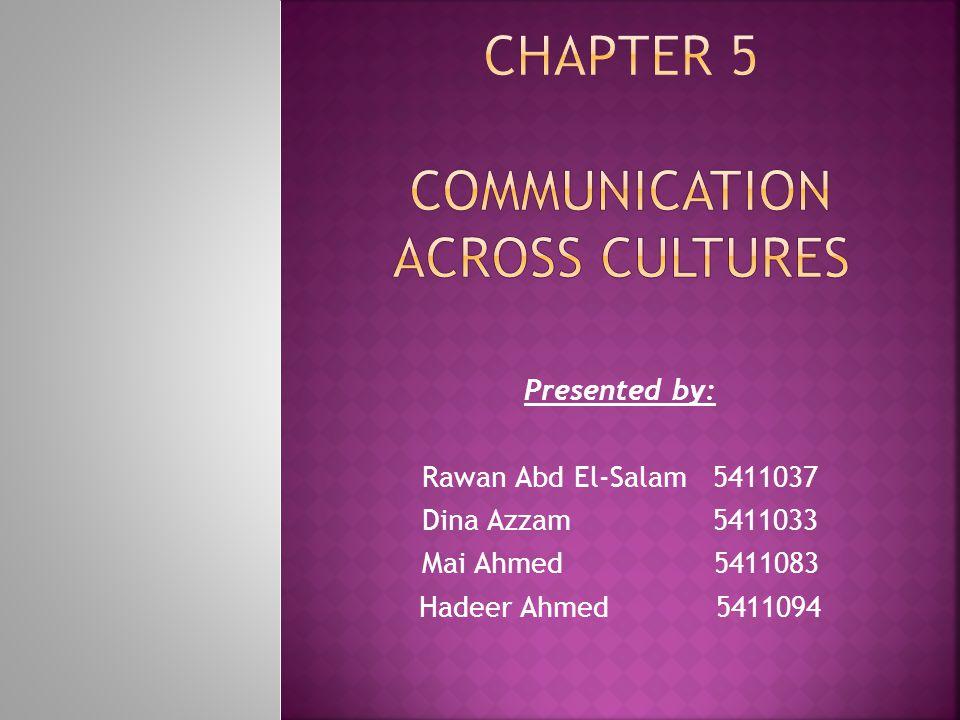 Presented by: Rawan Abd El-Salam 5411037 Dina Azzam 5411033 Mai Ahmed 5411083 Hadeer Ahmed 5411094